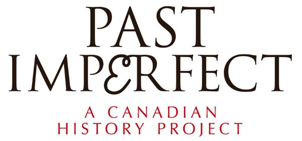 Past Imperfect: A Canadian History Project